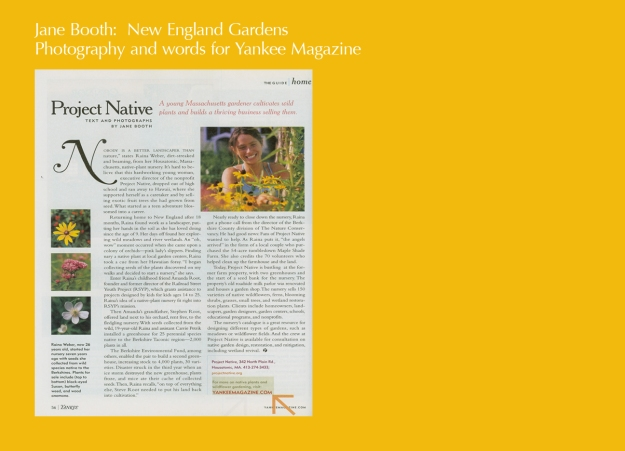 "www.projectnative.org""Nobody is a better landscaper than nature,"" states Raina Weber, dirt-streaked and beaming from her Housatonic, Massachusetts, native-plant nursery."
